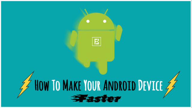 HowToMakeAndroidFaste1r 640x360 - 19 Tips And Tricks To Make Android Faster And Improve Performance